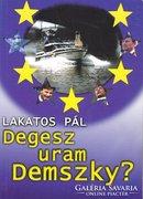Lakatos Pál: Degesz uram Demszky? 1500 Ft
