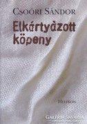 Csoóri Sándor: Elkártyázott köpeny (ÚJ kötet) 700 Ft