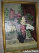 GYÖNYÖRÜ,ORGONA,  OLAJFESTMÉNY 76X56 cm