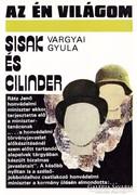 Vargyai Gyula: Sisak és cilinder 300 Ft