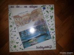 80 év- 46 sláger Budapestről bakelit