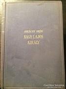 Gulácsy Irén: Nagy Lajos Király I.II.III.