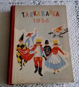 TARKABARKA 1956 MESÉK ,VERSEK,JÁTÉKOK