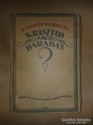 Karinthy Frigyes: Krisztus és Barabbás.